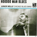 JUNIOR WELLS「Hoodoo Man Blues」
