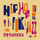 "DJ SARASA selection ""HIPHOP is FUNK & JAZZ"" Vol.2"