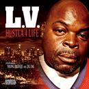 L.V.「Hustla 4 Life」