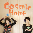 COSMiC HOME「COSMiC HOME」