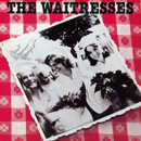 THE WAITRESSES「Wasn't Tomorrow Wonderful?」