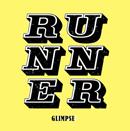 GLIMPSE「Runner」