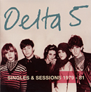 DELTA 5「Singles & Sessions 1979-81」