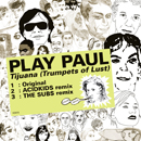 PLAY PAUL「Tijuana (Trumpets Of Lust)」