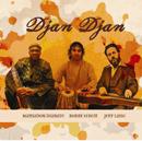 DJAN DJAN (MAMADOU DIABATE, JEFF LANG & BOBBY SINGH)「Djan Djan」