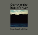 Spangle call Lilli line「forest at the head of a river」