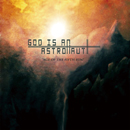 GOD IS AN ASTRONAUT「Age Of The Fifth Sun」