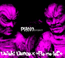 DAISHI DANCE×→Pia-no-jaC←「PIANO project.」