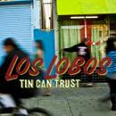 LOS LOBOS「Tin Can Trust」