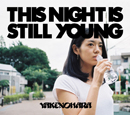 やけのはら「THIS NIGHT IS STILL YOUNG」