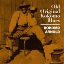 KOKOMO ARNOLD「Old Original Kokomo Blues」