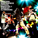 V.A.「Dancers Masterpiece Official Mix CD Vol.1: Mixed by DJ HIROKING」