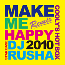 COOLY'S HOT BOX「Make Me Happy DJ Rusha Remix」