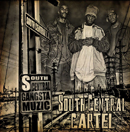 SOUTH CENTRAL CARTEL「South Central Gangsta Muzic」
