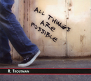 RUFUS TROUTMAN「ALL THINGS ARE POSSIBLE」
