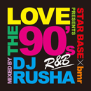 V.A.「bmr presents Love The 90's Mixed by DJ RUSHA」