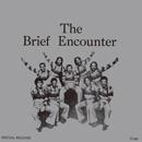 ザ・ブリーフ・エンカウンター「THE BRIEF ENCOUNTER」