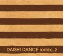 DAISHI DANCE「DAISHI DANCE remix...2」