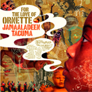 JAMAALADEEN TACUMA「For The Love Of Ornette」