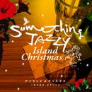 Something Jazzy「Something Jazzy アイランド・クリスマス ~冬の休日、女子ジャズ。」