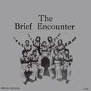 THE BRIEF ENCOUNTER