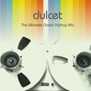 V.A.「Dulcet:The Ultimate Classic Hiphop Mix」