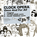 CLOCK OPERA「Once And For All」