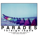 PARADES「Foreign Tapes」
