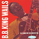 B.B. KING「Wails」