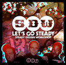 STEADY DIGGIN WORKSHOP「Let's Go Steady」