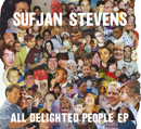 SUFJAN STEVENS「All Delighted People EP」