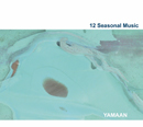 YAMAAN「12 Seasonal Music」