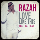 Razah「Love Like This feat. Matt Cab」