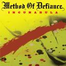 METHOD OF DEFIANCE「Incunabula」