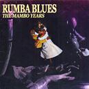 V.A.「Rumba Blues - The Mambo Years」