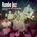 Rumba Jazz - A History of Latin Jazz And Dance Music 1919-1945