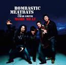 BOMBASTIC MEATBATS FEATURING CHAD SMITH「More Meat」