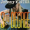 JOHNNY WINTER「3rd Degree」