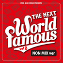 V.A.「The Next World Famous Vol.0」