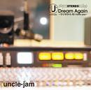 uncle-jam「Dream Again」