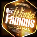 V.A.「The Next World Famous mixed by DJ Hal」