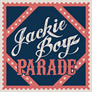 Jackie Boyz「Parade / Dance Floor」