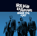 NICK PRIDE & THE PIMPTONES「Midnight Feast Of Jazz」