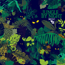 JUNGLE BY NIGHT「JUNGLE BY NIGHT」