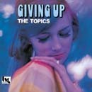 THE TOPICS「Giving Up」