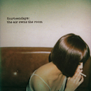 FOURTEENDAYS「the air owns the room」