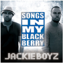 JACKIE BOYZ「Songs In My Blackberry」