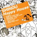 SHINDU「Happy House」