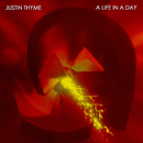 JUSTIN THYME「A Life In A Day」