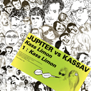 JUPITER VS KASSAV「Kass Limon」